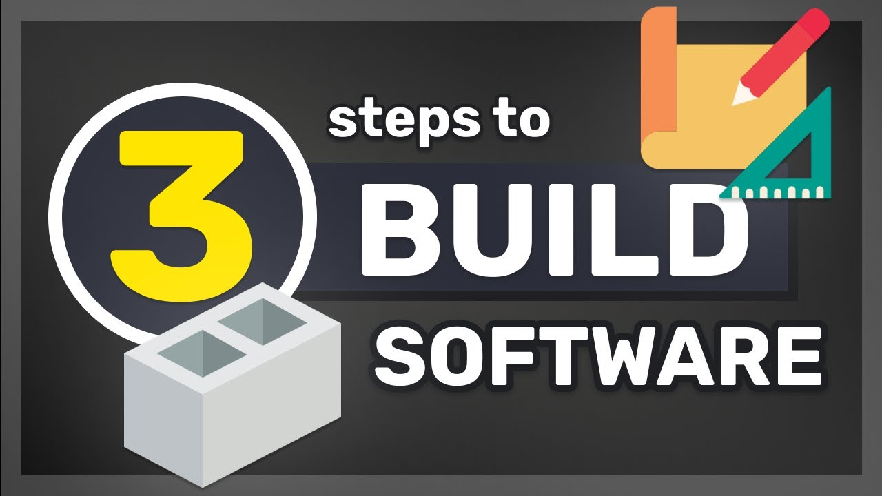 3 Key Steps to Building Software Applications