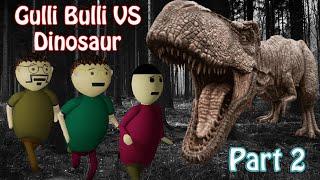 Gulli Bulli VS Dinosaur Part 2 | Dinosaur | Gulli Bulli  Aur Sar Kata Part 4 | Make Joke Horror