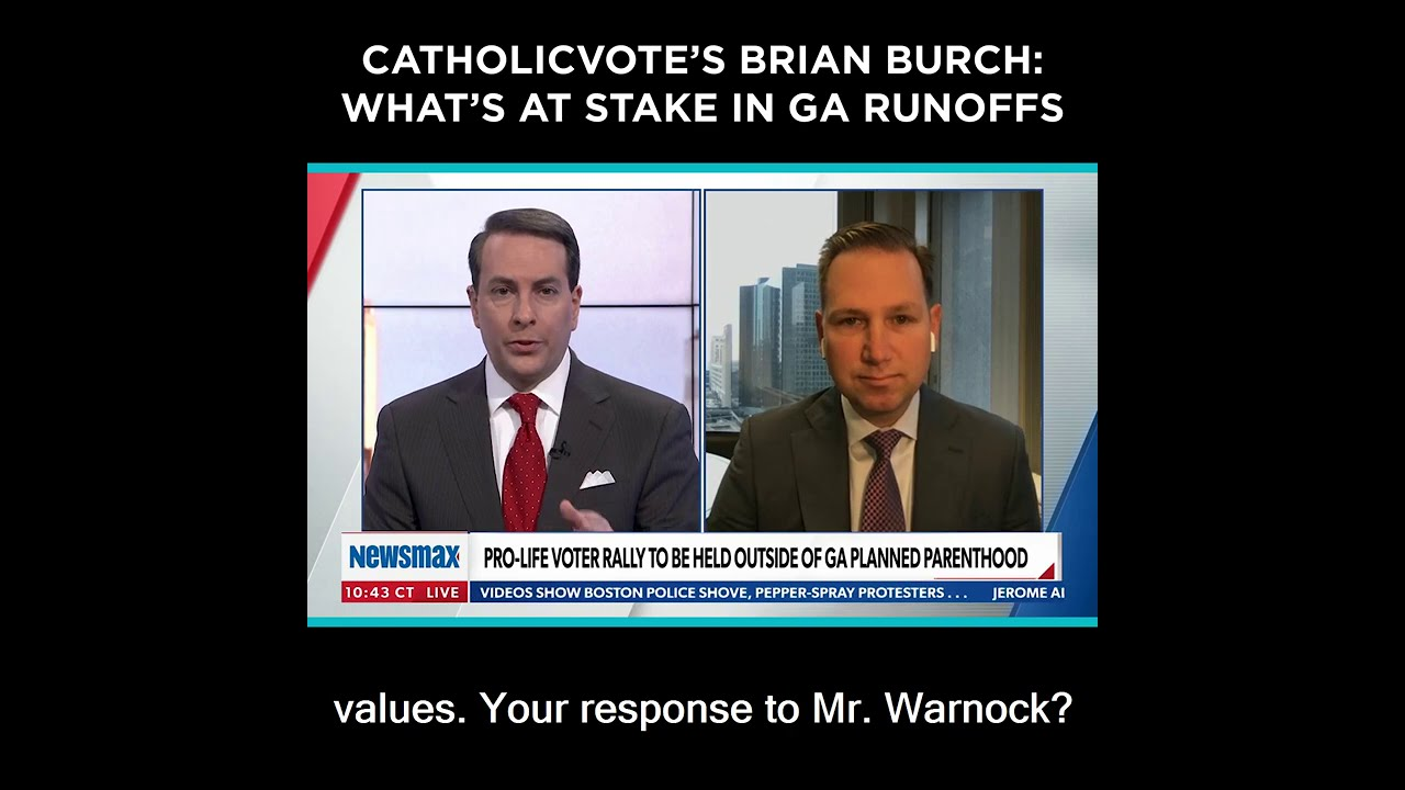 CatholicVote's Brian Burch: What's At Stake in GA Runoffs
