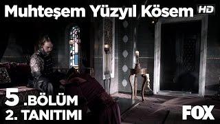 Muhteşem Yüzyıl Kösem 5. Bölüm 2. Tanıtımı