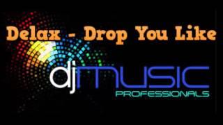 Delax - Drop You Like + pobierz ulub