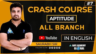 #7 | APTITUDE | FREE CRASH COURSE by Saurabh Sir | ALL BRANCH | GATE 21