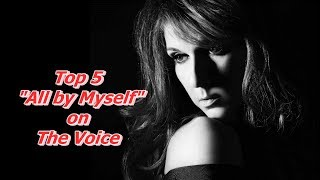 "Top 5 - ""All by Myself"" on The Voice"