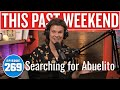 Searching for Abuelito | This Past Weekend w/ Theo Von #269