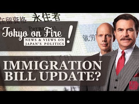 Immigration Bill Update? | Tokyo on Fire