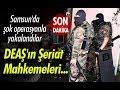 Samsun'da DEAŞ'ın hücre evine baskın!