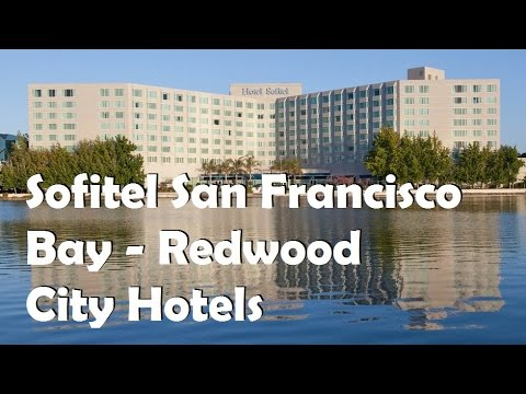 Sofitel San Francisco Bay - Redwood City Hotels, California