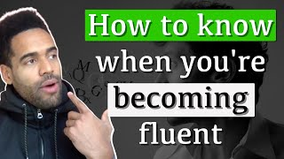 7 Signs You&#39re Becoming Fluent in a New Language