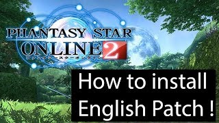 How to Play & Install English Patch for Phantasy Star Online 2 ! ( 2018 )
