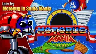 THE MOTOBUG RETURNS!  Let's Try Motobug in Sonic Mania Plus