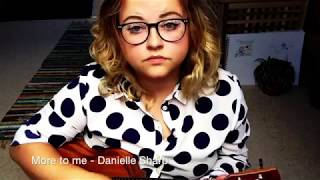 More to me - Danielle Sharp - Original Song