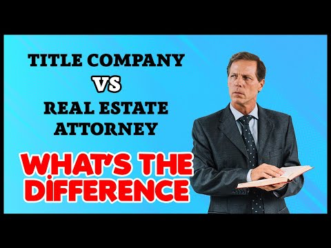 Title Company vs Real Estate Attorney What's The Differance