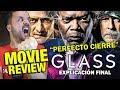 GLASS - CRÍTICA - REVIEW - OPINIÓN - EXPLICACIÓN FINAL - Split - El protegido - Múltiple