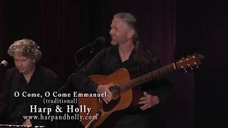 Harp & Holly - O Come O Come Emmanuel - Celtic Harp, Fiddle, Fingerstyle Guitar, Piano, 4 Voices