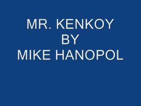 Mr. Kenkoy By Mike Hanopol