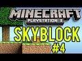 Minecraft Playstation Skyblock [Episode #4]