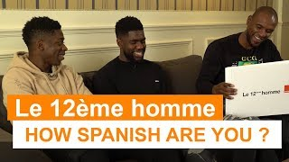 How Spanish Are You ? - Ousmane Dembélé, Samuel Umtiti, Eric Abidal - Orange