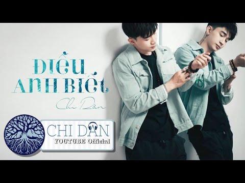 Điều Anh Biết | Official Lyric Video | Chi Dân 2016