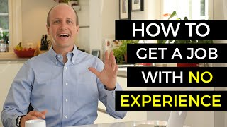 How To Get A Job With No Experience - Job Hunting Tips