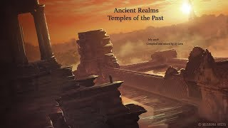 Ancient Realms - Temples of the Past (July 2018) (#Deep Trance / #Psybient)