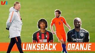 ANALYSE: Wie Moet Linksback Staan In Oranje? Aké, Blind, Van Aanholt Of Toch Willems?