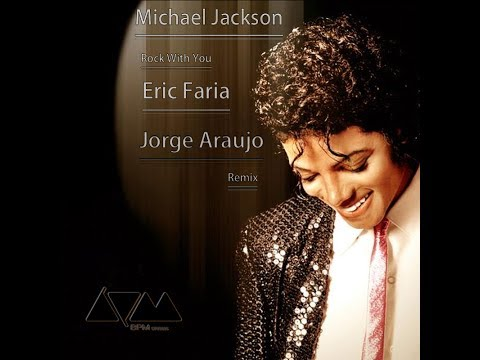 Michael Jackson Rock With You Eric Faria & Jorge Araujo Remix