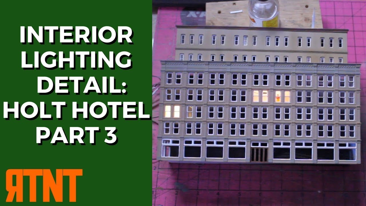 Lighting a Model Railroad Building and Adding Details - Kitbashing the Holt  Hotel Part 3
