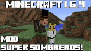 Minecraft 1.6.4 MOD SUPER SOMBREROS!