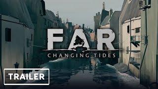 FAR: Changing Tides - Reveal Trailer | E3 2021