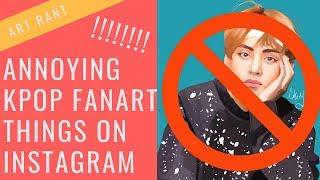 [Art Rant] Annoying Things People Do In Kpop Fanart