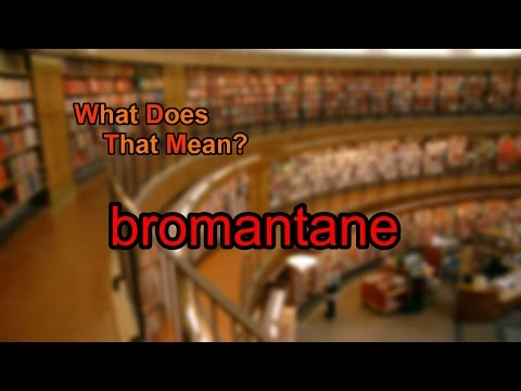 What does bromantane mean?