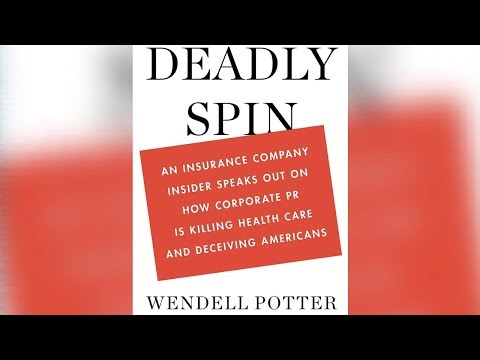 The Making of a Medical Insurance Spin Doctor - RAI with Wendell Potter (3/7)