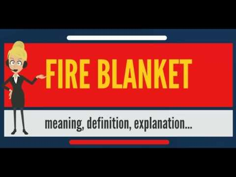 What Is Fire Blanket What Does Fire Blanket Mean Fire