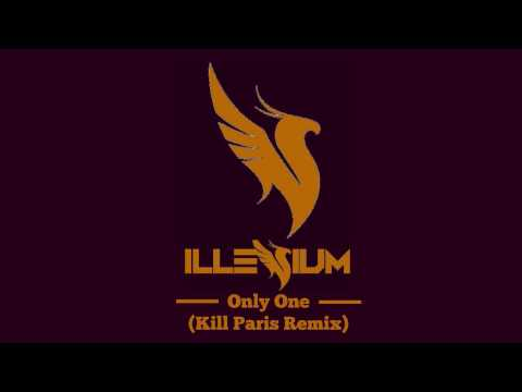 Illenium - Only One (Kill Paris Remix) [Lyrics]