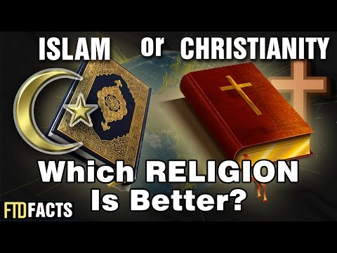 ISLAM or CHRISTIANITY - Which Religion Is Better?