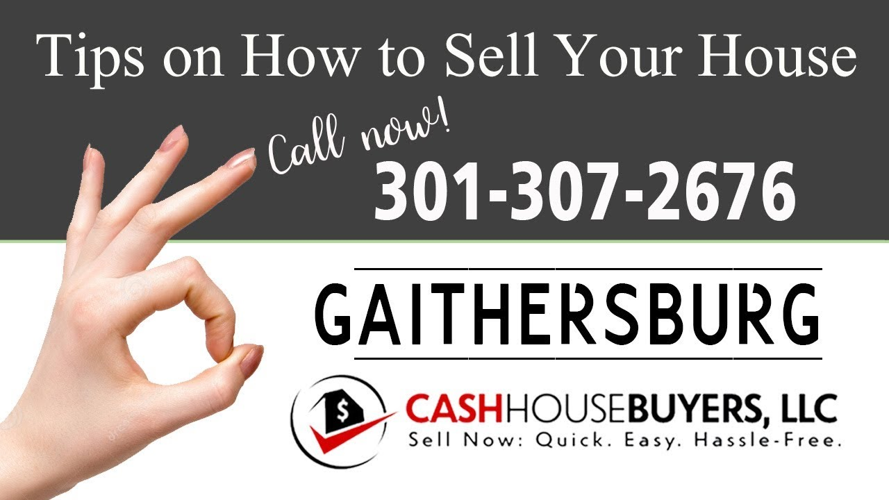 Tips Sell House Fast Gaithersburg | Call 301 307 2676 | We Buy Houses