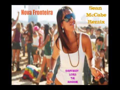 Nova Fronteira   Everybody Loves The Sunshine Sean McCabe Remix