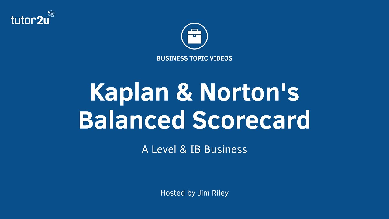 Balanced Scorecard (Kaplan & Norton) | Business | tutor2u