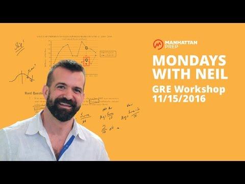Mondays with Neil GRE Workshop - 11/15/2016 - Quant Data Interpretation and Hard Verbal