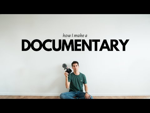 How I make a Documentary by myself | DOCUMENTARY FILMMAKING