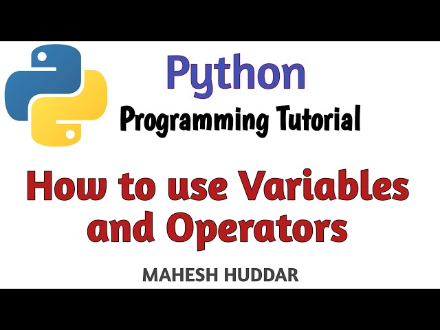 Variable and Different operators in Python by Mahesh Huddar