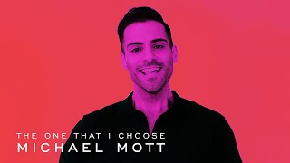 "Michael Mott - ""The One That I Choose"" (Music Video)"