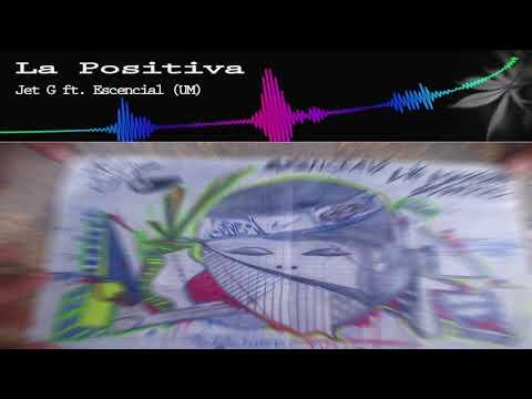 Jet G ft. Escencial (UM) - La Positiva   Prod. Trí-D