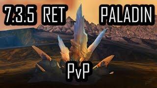 SHOW ME THE AZERITE!!!   7.3.5 RET PALADIN PvP   WoW Legion