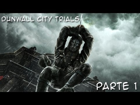 Dishonored DLC - Dunwall City Trials [ITA] - Parte 1 |