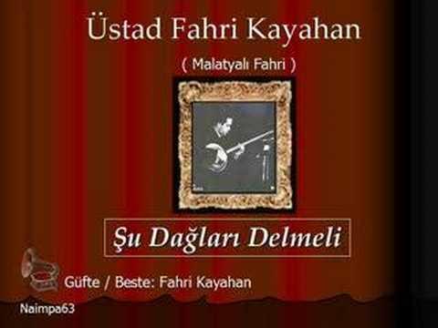 Fahri Kayahan / Şu Dağları Delmeli