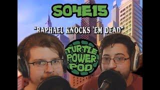 S04E15 - Raphael Knocks 'Em Dead