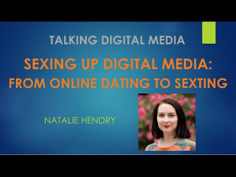 Sexing Up Digital Media: From Online Dating to Sexting - Tal