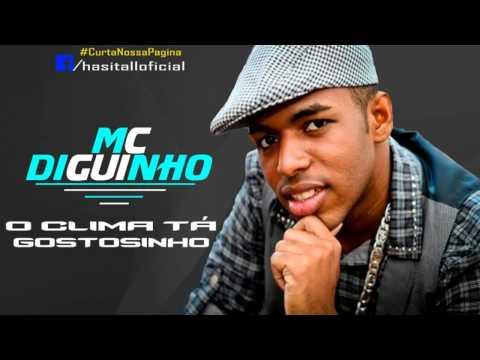 MC Diguinho - O Clima ta Gostosinho