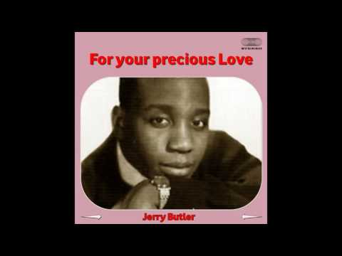 Jerry Butler - For Your Precious Love